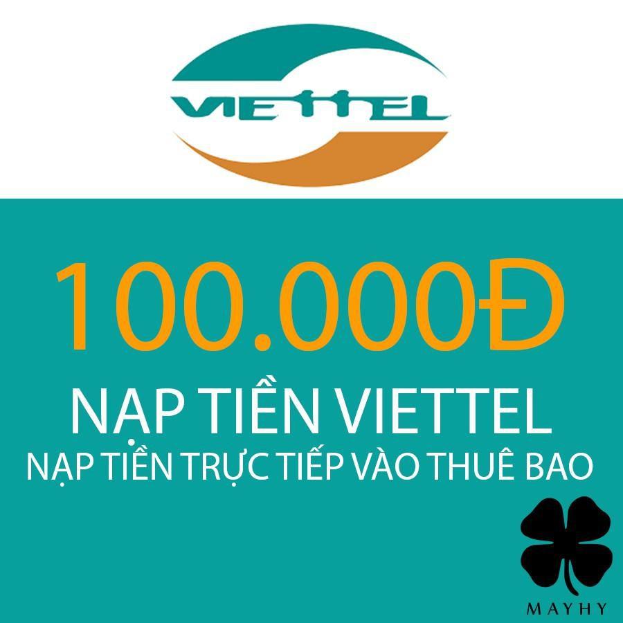 Nạp tiền trực tiếp thuê bao Viettel 100.000 Không được hưởng khuyến mãi từ nhà mạng