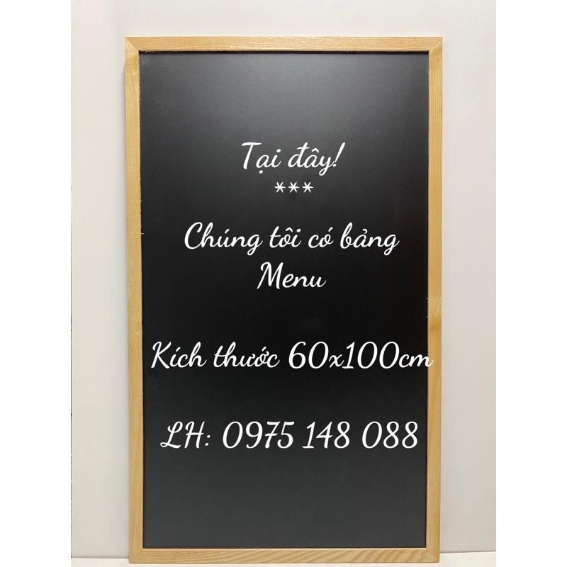 Bảng menu đen khung gỗ, KT: 60x100cm - Tặng kèm đủ phụ kiện ( Hàng sẵn)