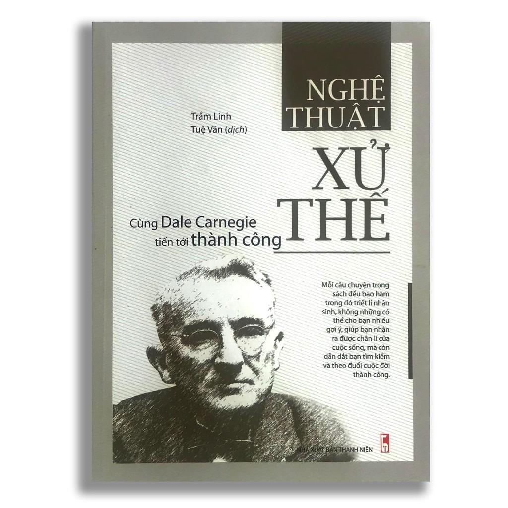 Sách - Nghệ Thuật Xử Thế - Cùng Dale Carnegie Tiến Tới Thành Công