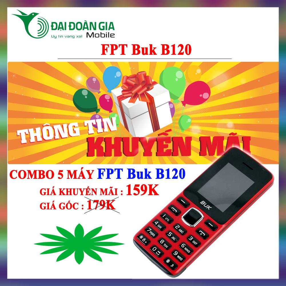 [Combo 5 máy] Điện thoại FPT Buk B120 - Hàng chính hãng - Giá cực tốt