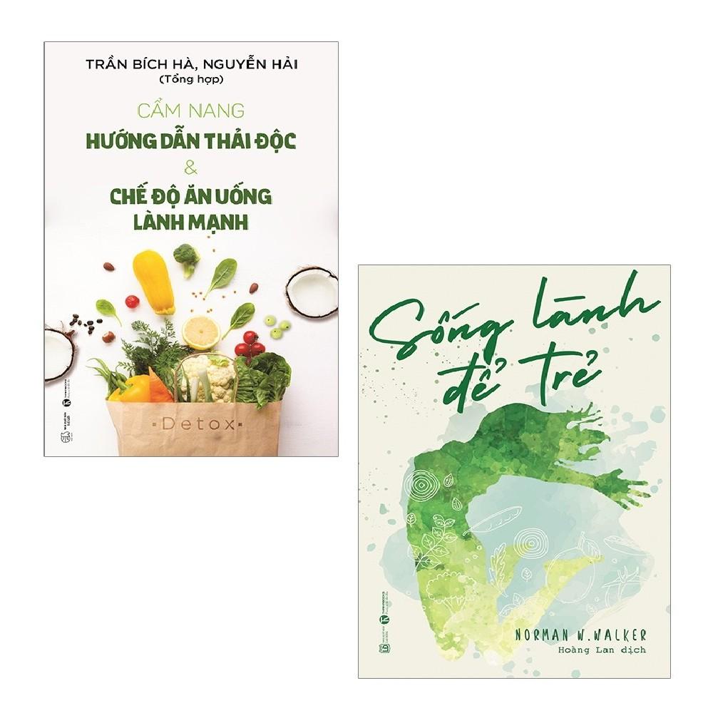 Sách Thái Hà - Combo: Cẩm Nang Hướng Dẫn Thải Độc & Chế Độ Ăn Uống Lành Mạnh + Sống Lành Để Trẻ