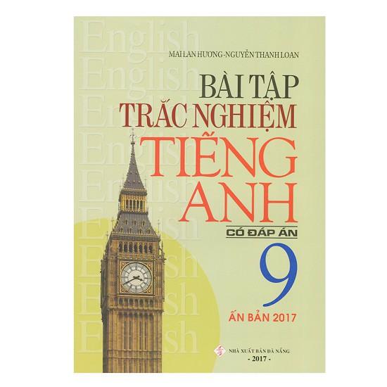 Sách - Bài Tập Trắc Nghiệm Tiếng Anh Lớp 9 (Có Đáp Án) - 2487526147125