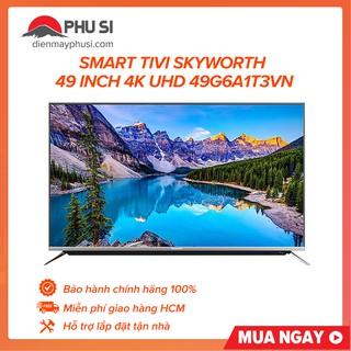 [Mã ELMSHX03 hoàn 6% xu đơn 2TR] [GIAO HCM] Smart Tivi 4K UHD Skyworth 49 inch 49G6A1T3VN thumbnail