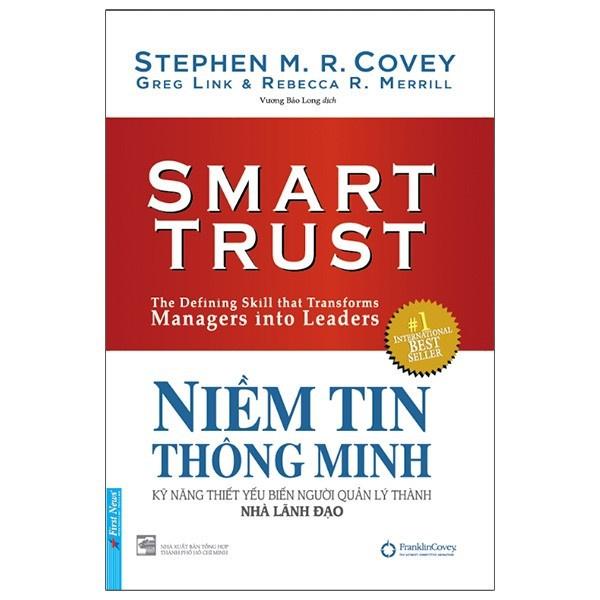 Sách - Niềm Tin Thông Minh - Kỹ Năng Thiết Yếu Biến Người Quản Lý Thành Nhà Lãnh Đạo Kèm Quà tặng