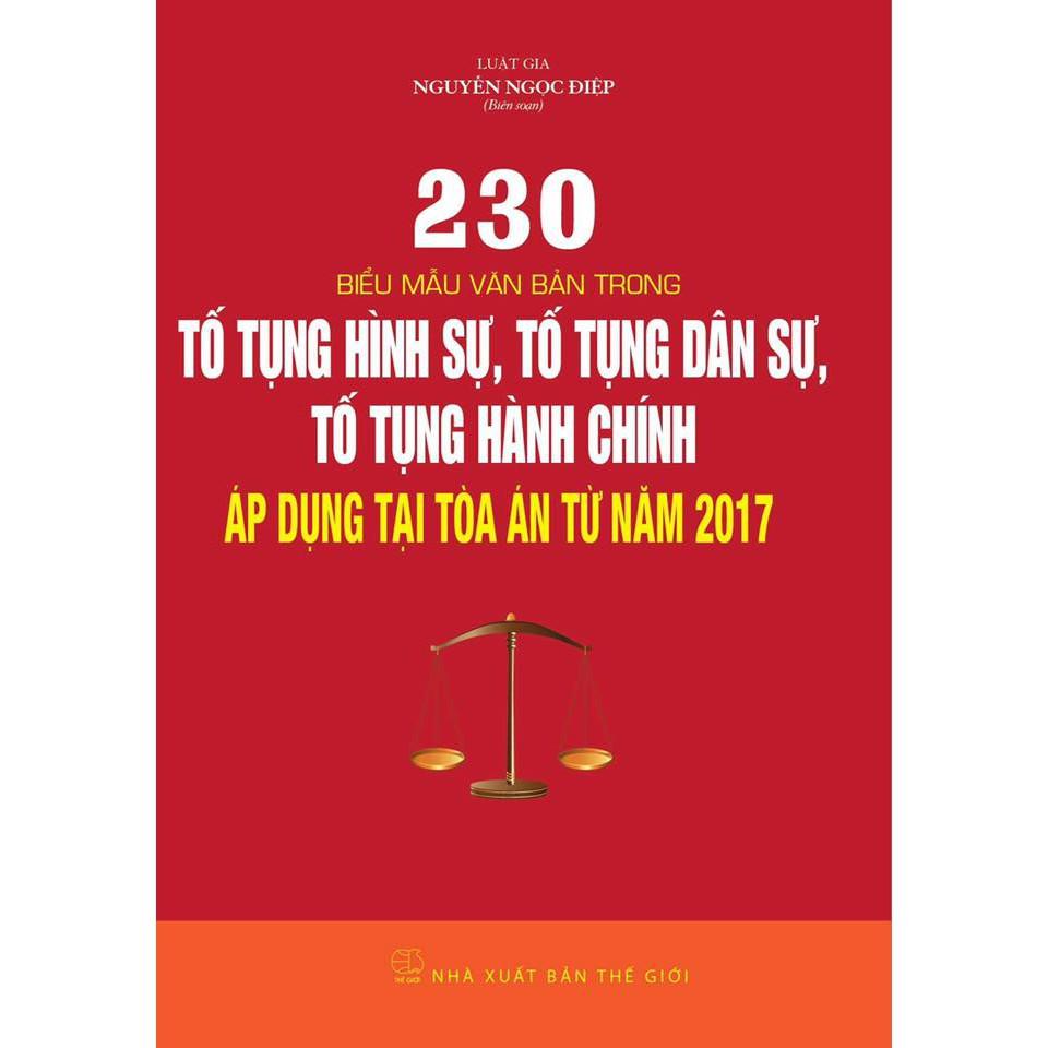 230 biểu mẫu văn bản trong Tố Tụng Hình Sự, Tố Tụng Dân Sự, Tố Tụng Hành Chính