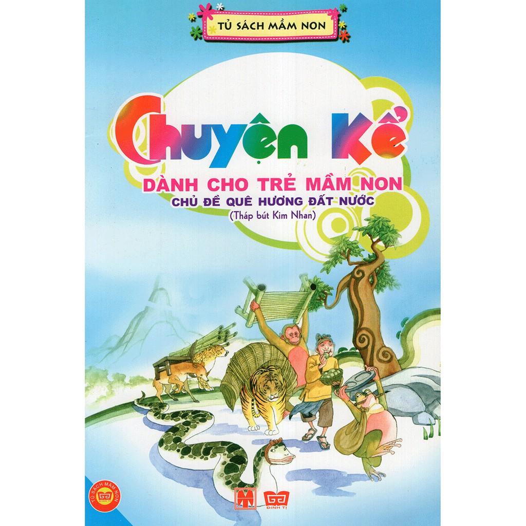 Sách - Tháp Bút Kim Nhan - Chuyện Kể Dành Cho Trẻ Mầm Non - Chủ Đề Quê Hương Đất Nước