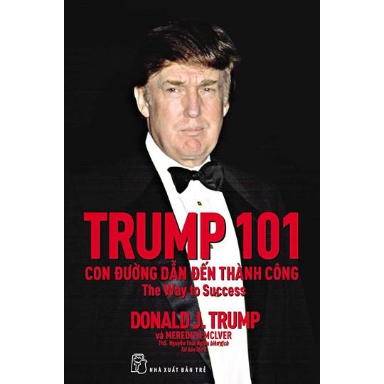 Sách: Trump 101: Con đường dẫn đến thành công (Tái bản lần 8) - 3383809 , 801620575 , 322_801620575 , 70000 , Sach-Trump-101-Con-duong-dan-den-thanh-cong-Tai-ban-lan-8-322_801620575 , shopee.vn , Sách: Trump 101: Con đường dẫn đến thành công (Tái bản lần 8)