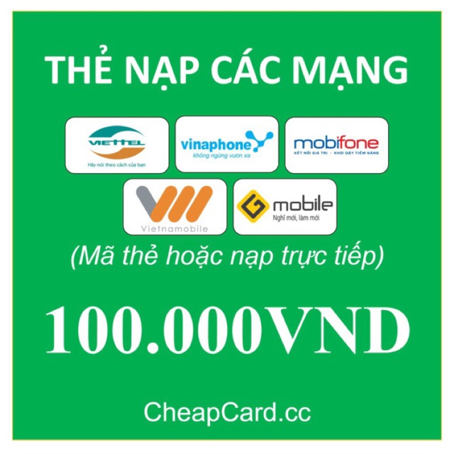 Thẻ nạp 100k ( viettel, mobi, vina)