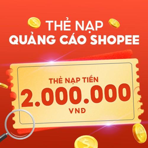 Thẻ nạp Quảng Cáo Shopee - 2.000.000 VNĐ