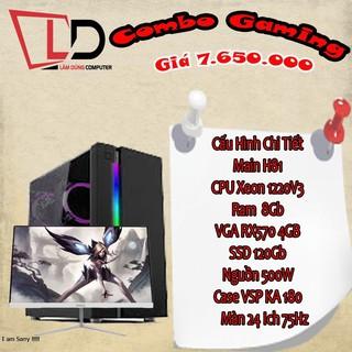 Combo Gaming MAIN H81/ Xeon 1220v3 / R8gb / SSD 120 GB / RX 570 4Gb / Nguồn 500w / Màn 24 ich