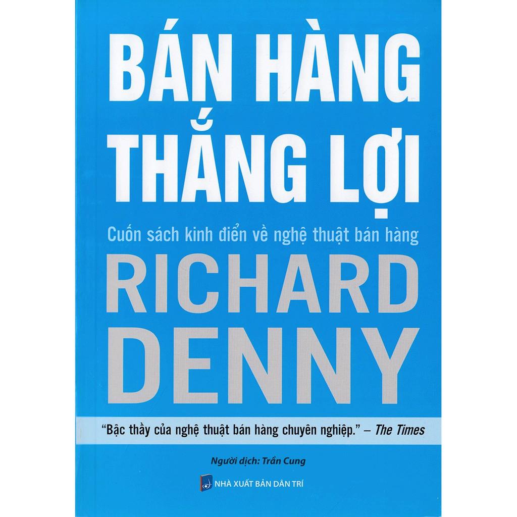 [ Sách ] Bán Hàng Thắng Lợi - Cuốn Sách Kinh Điển Về Nghệ Thuật Bán Hàng - Richard Deny