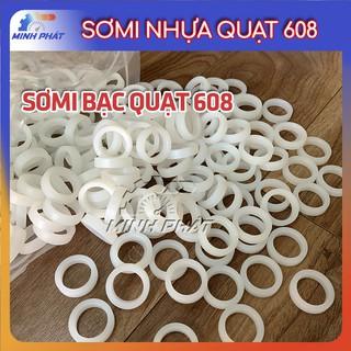 Sơ mi nhựa vòng đệm phụ kiện chuyển quạt chạy bạc sang dùng bi 608 loại chuẩn siêu êm