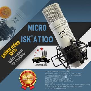 Mic thu âm iSK AT 100 mic để live stream hàng chuẩn chính hãng ( mic Hoa Vinh hát) bảo hành 12 tháng