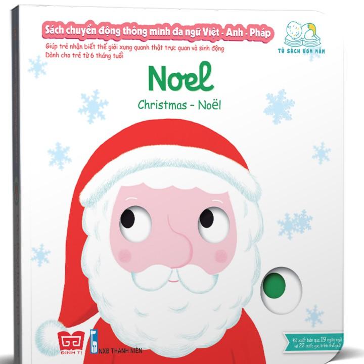 Sách - Sách chuyển động thông minh đa ngữ Việt - Anh - Pháp: Noel – Christmas – Noël - 3512662 , 963231660 , 322_963231660 , 108000 , Sach-Sach-chuyen-dong-thong-minh-da-ngu-Viet-Anh-Phap-Noel-Christmas-Nol-322_963231660 , shopee.vn , Sách - Sách chuyển động thông minh đa ngữ Việt - Anh - Pháp: Noel – Christmas – Noël