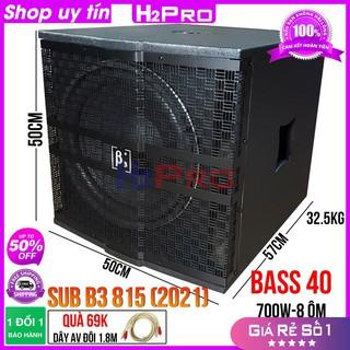 Loa sub điện 4 tấc B3 815 (2021) H2Pro, 700W-8 ôm-từ 170-coil 76, đánh cực căng, tiếng ấm-Loa siêu trầm bass 40 B3