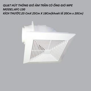 QUẠT HÚT THÔNG GIÓ ÂM TRẦN CÓ ỐNG MPE MODEL AFC130