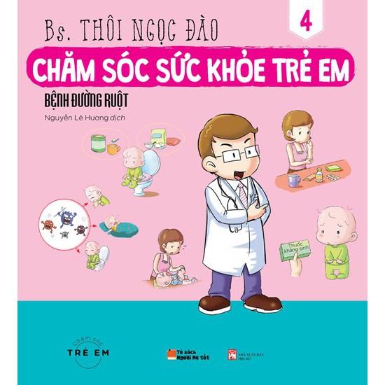 Sách - Chăm sóc sức khỏe trẻ em – Tập 4: Bệnh đường ruột