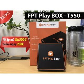 FPT Play box T550 - Chính hãng. Nhập mã QAUD001 giảm ngay 200k