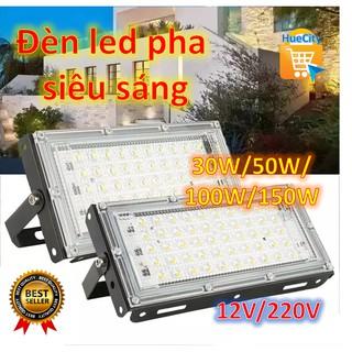 (SIÊU RẺ) Đèn led pha siêu sáng chống nước 30W/50W/100W/200W dùng điện 12V/220V…