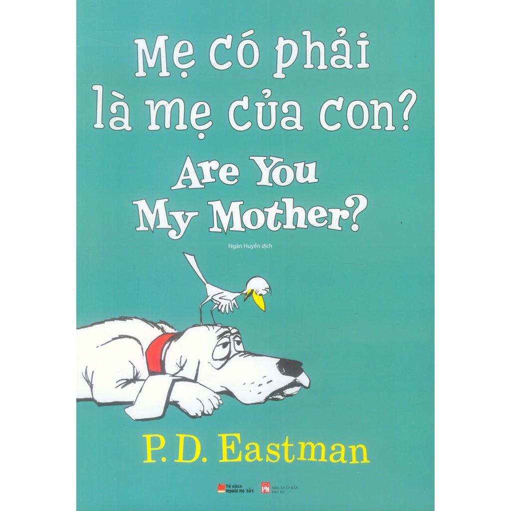 Mua Sách-Sách - Mẹ Có Phải Là Mẹ Của Con? - Are You My Mother? (Song Ngữ Anh - Việt)
