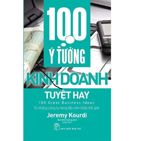 Sách 100 Ý Tưởng Kinh Doanh Tuyệt Hay