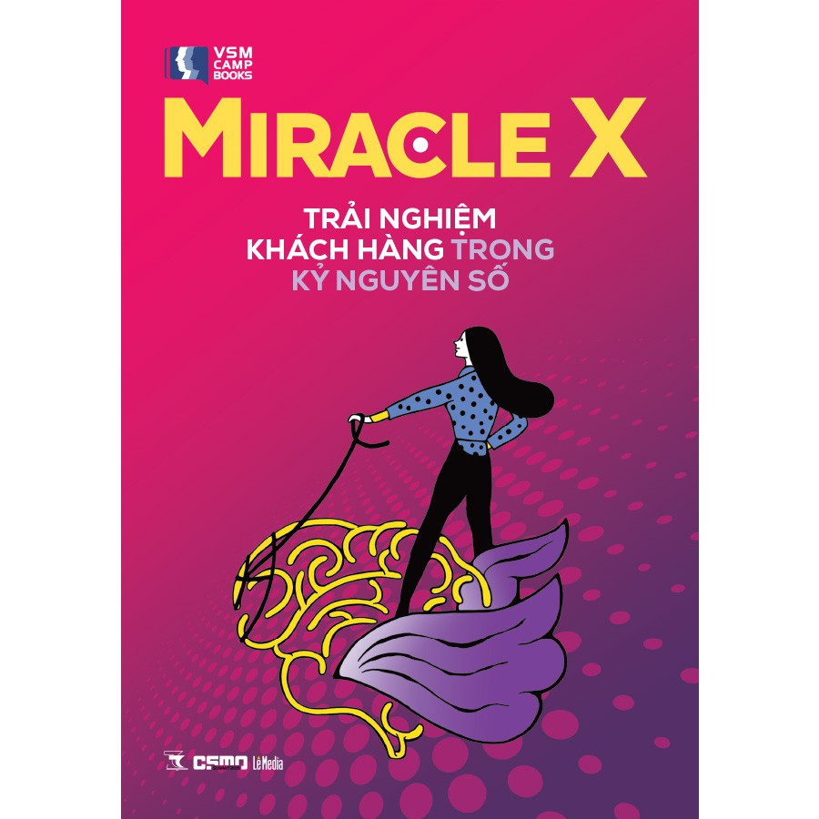Sách - Miracle X – Trải Nghiệm Khách Hàng Trong Kỷ Nguyên Số