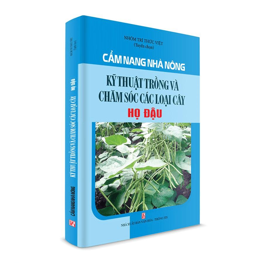 Sách nông nghiệp_Cẩm nang nhà nông – kỹ thuật trồng và chăm sóc các loại cây Họ Đậu