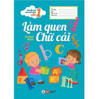 Sách - Chuẩn Bị Cho Bé Vào Lớp 1 - Làm Quen Chữ Cái
