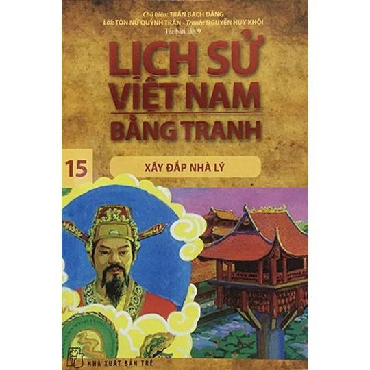 Sách: Lịch sử Việt Nam bằng tranh - Tập 15: Xây đắp nhà Lý (Tái bản lần 9) - 3373821 , 828287875 , 322_828287875 , 30000 , Sach-Lich-su-Viet-Nam-bang-tranh-Tap-15-Xay-dap-nha-Ly-Tai-ban-lan-9-322_828287875 , shopee.vn , Sách: Lịch sử Việt Nam bằng tranh - Tập 15: Xây đắp nhà Lý (Tái bản lần 9)