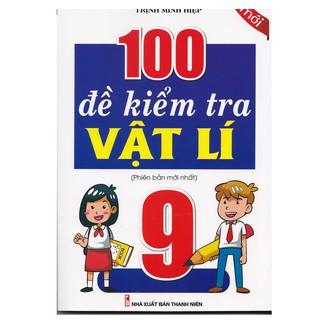 Sách - 100 Đề Kiểm Tra Vật Lý 9 thumbnail