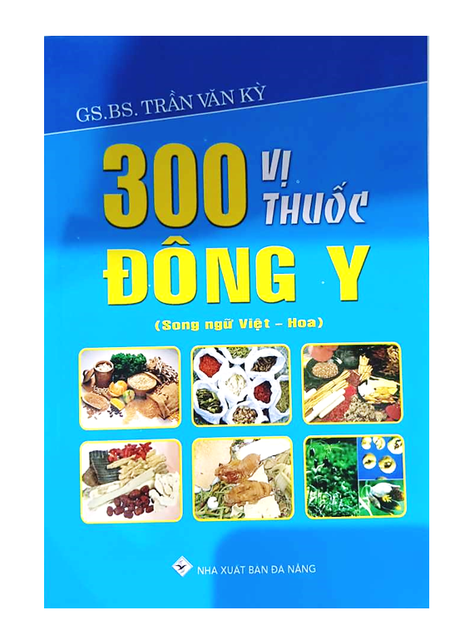 Sách - 300 Vị Thuốc Đông Y (Song Ngữ Việt - Hoa)