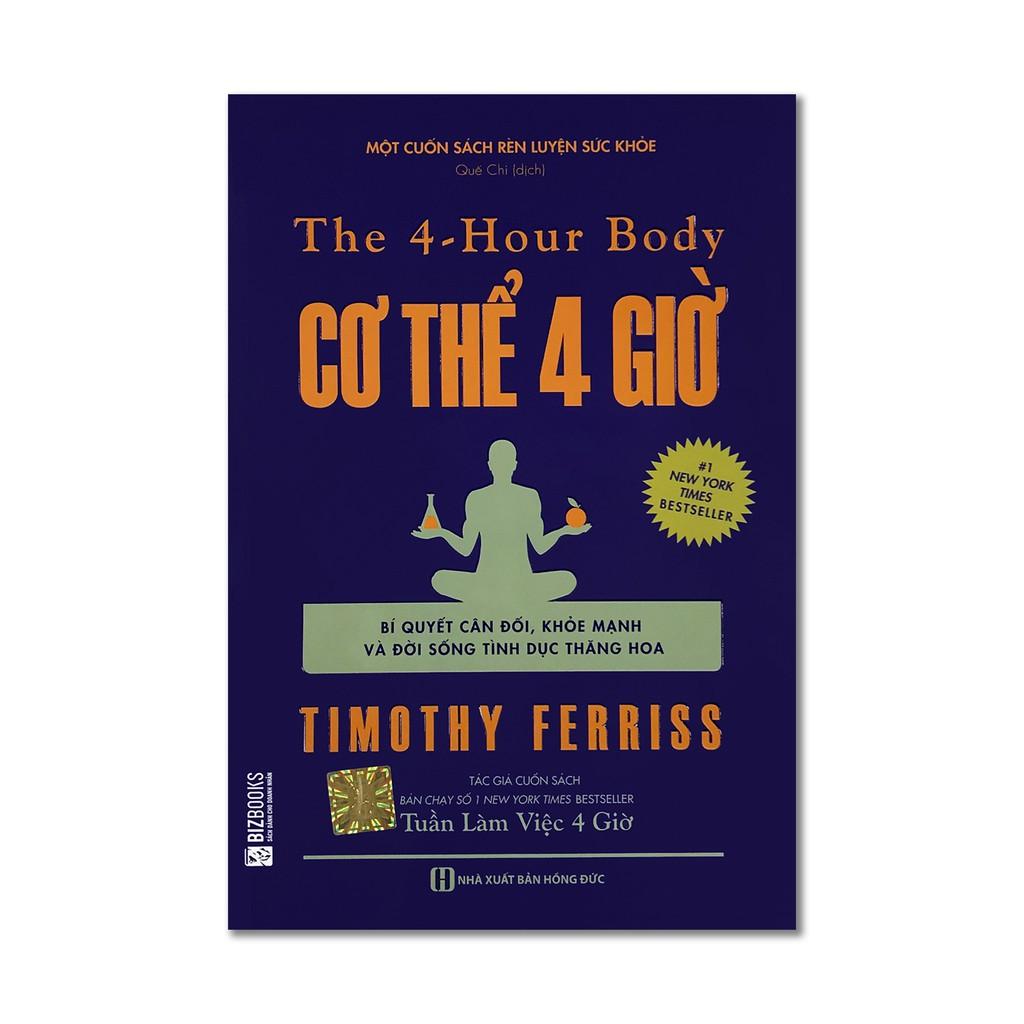 Sách - The 4 - Hour Body: Cơ Thể 4 Giờ (Bí Quyết Cân Đối, Khỏe Mạnh Và Đời Sống Tình Dục Thăng Hoa)