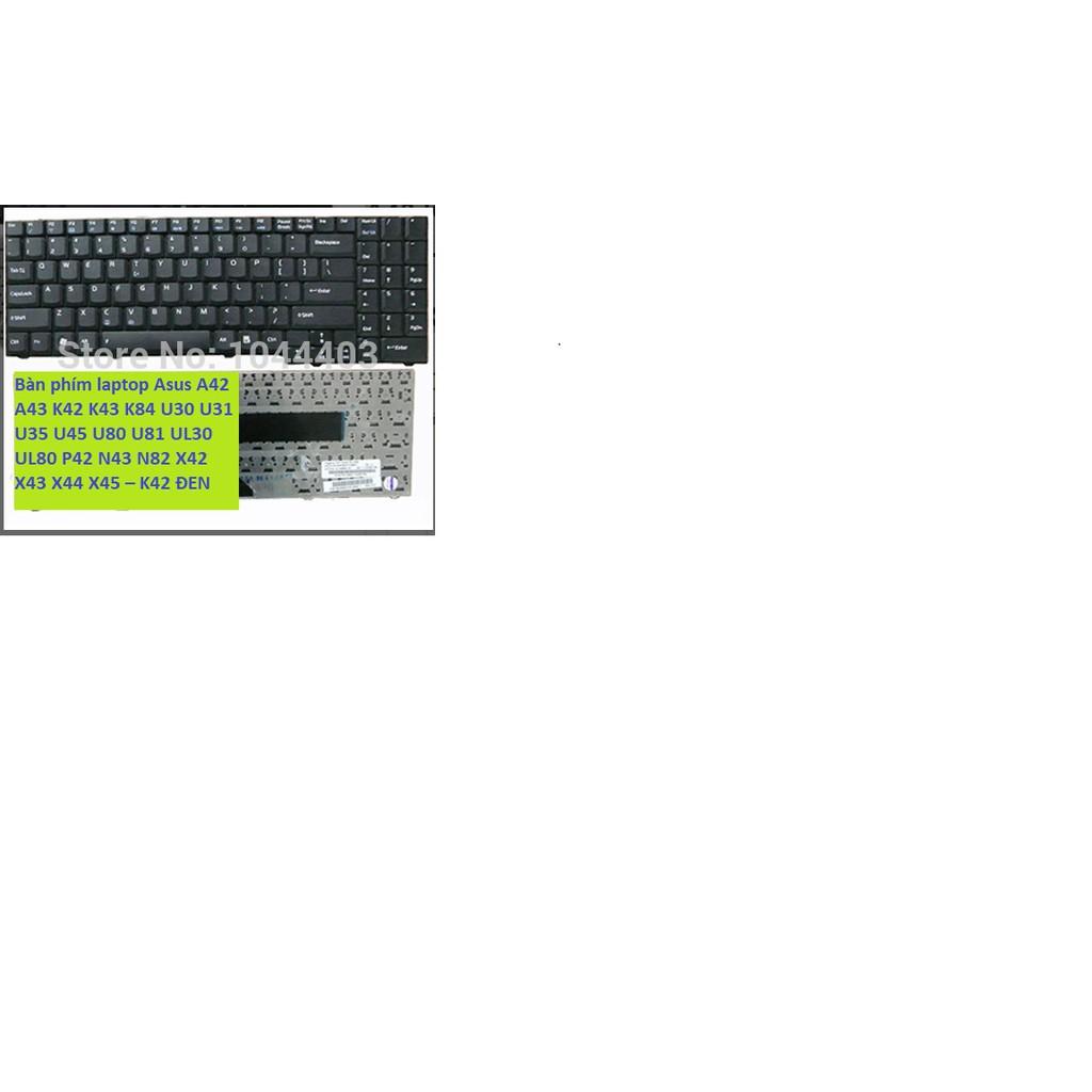 Bàn phím laptop Asus A42 A43 K42 K43 K84 U30 U31 U35 U45 U80 U81 UL30 UL80 P42 N43 N82 X42 X43 X44 X45 – K42 ĐEN. Giá chỉ 135.000₫