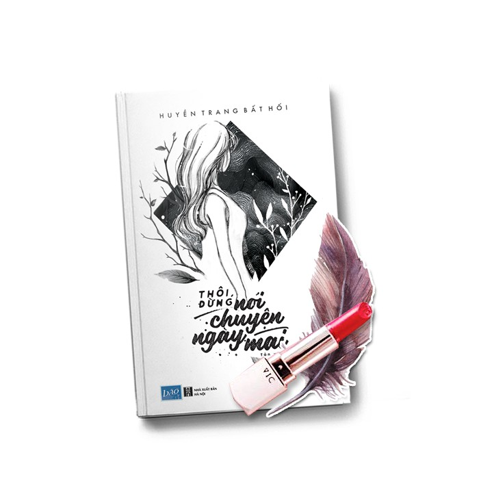 Cuốn sách Thôi, Đừng Nói Chuyện Ngày Mai - Tác giả: Huyền Trang Bất Hối - 3499545 , 1142459894 , 322_1142459894 , 89000 , Cuon-sach-Thoi-Dung-Noi-Chuyen-Ngay-Mai-Tac-gia-Huyen-Trang-Bat-Hoi-322_1142459894 , shopee.vn , Cuốn sách Thôi, Đừng Nói Chuyện Ngày Mai - Tác giả: Huyền Trang Bất Hối
