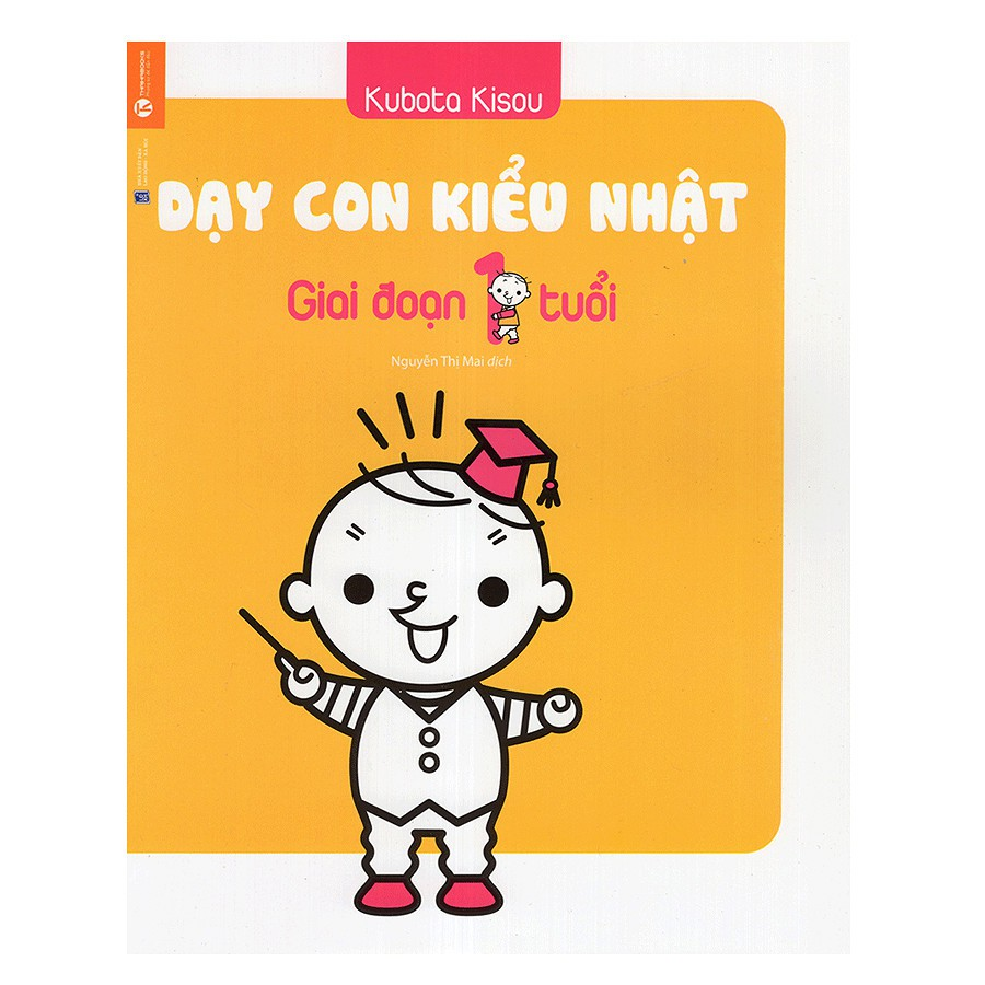 Sách Dạy Con Kiểu Nhật - Giai Đoạn Trẻ 1 Tuổi