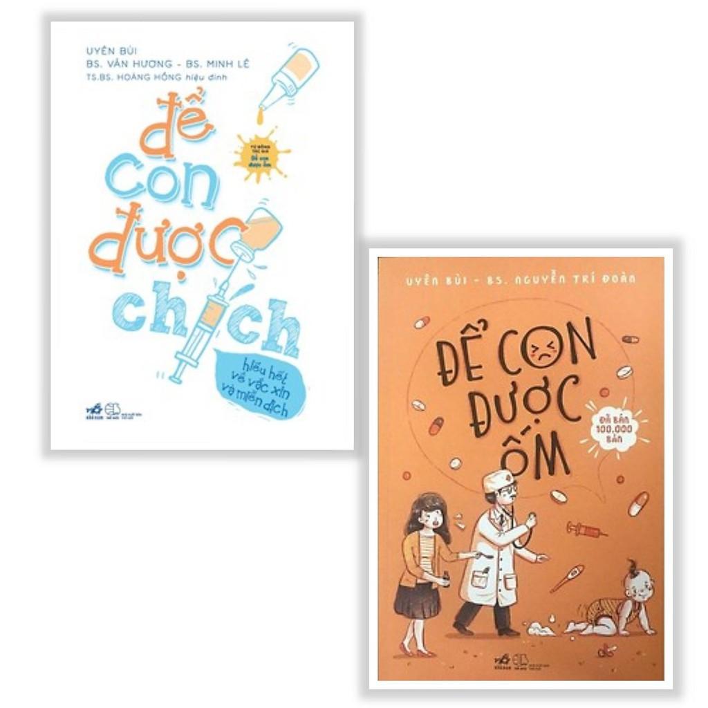 Combo 2 Cuốn Sách Làm Cha Mẹ : Để Con Được Ốm + Để Con Được Chích - Hiểu Hết Về Vắc Xin Và Miễn Dịch