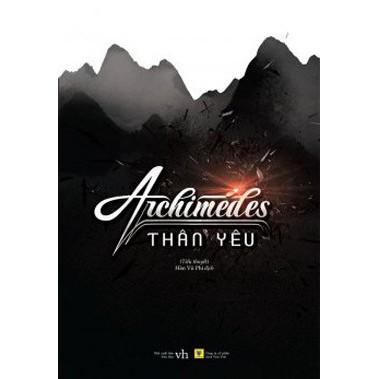 Ngôn Tình - Archimedes Thân Yêu (Bộ 2 Tập)
