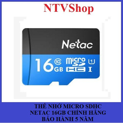 THẺ NHỚ MICRO SDHC NETAC 16GB CHÍNH HÃNG BẢO HÀNH 5 NĂM