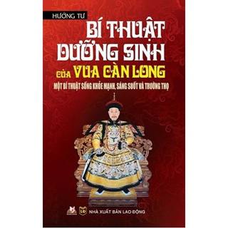 Sách - Bí Thuật Dưỡng Sinh Của Vua Càn Long thumbnail