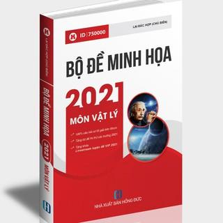 [BỘ ĐỀ 2021] Sách ID – Luyện đề THPT Quốc gia 2021 VẬT LÝ: Bộ đề minh họa trắc nghiệm THPT QG môn lý