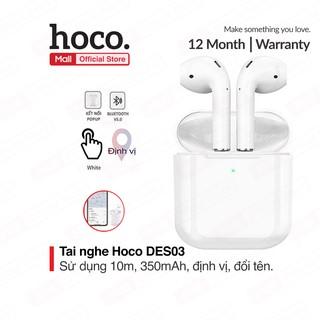 Tai nghe Bluetooth TWS Wireless Hoco DES03, định vị, đổi tên thiết bị, dung lượng 350mAh, bluetooth 5.0