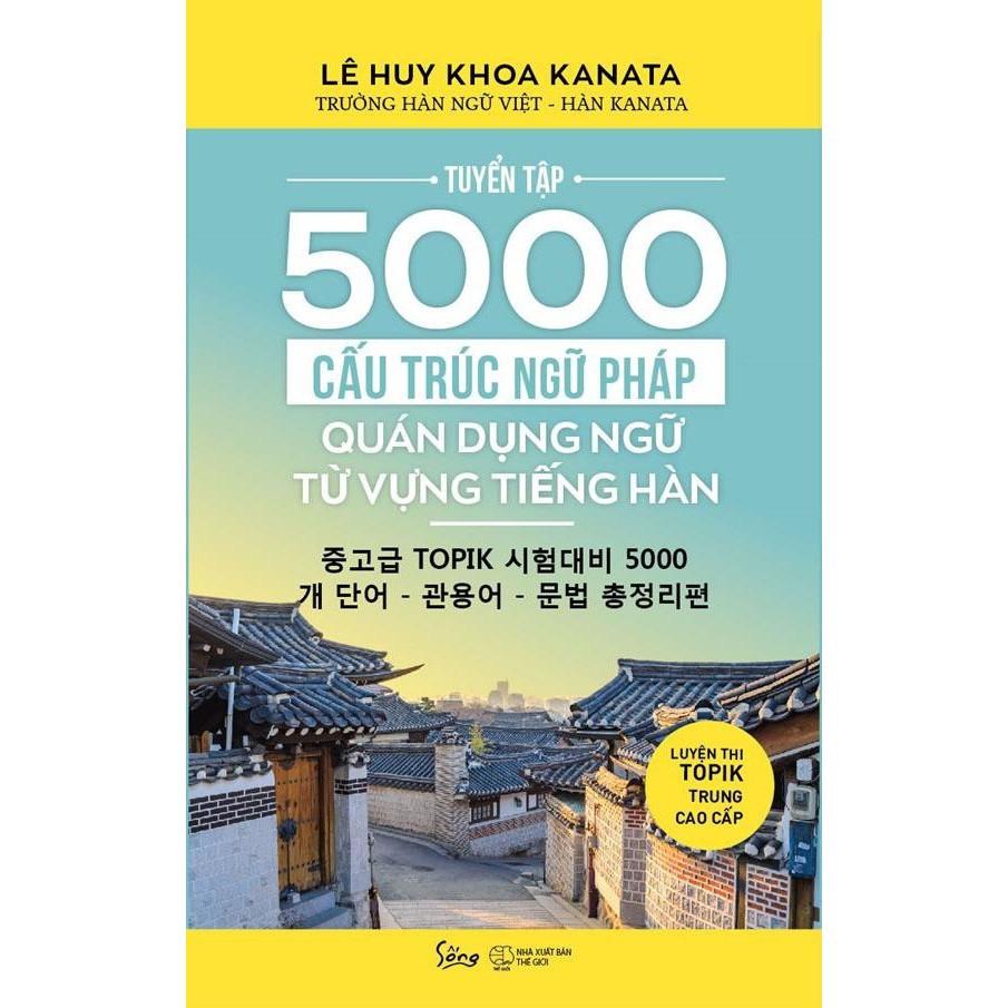 Sách - Tuyển tập 5000 cấu trúc ngữ pháp quán dụng ngữ từ vựng tiếng Hàn - Lê Huy Khoa Kanata - 21994731 , 2669576440 , 322_2669576440 , 129000 , Sach-Tuyen-tap-5000-cau-truc-ngu-phap-quan-dung-ngu-tu-vung-tieng-Han-Le-Huy-Khoa-Kanata-322_2669576440 , shopee.vn , Sách - Tuyển tập 5000 cấu trúc ngữ pháp quán dụng ngữ từ vựng tiếng Hàn - Lê Huy K