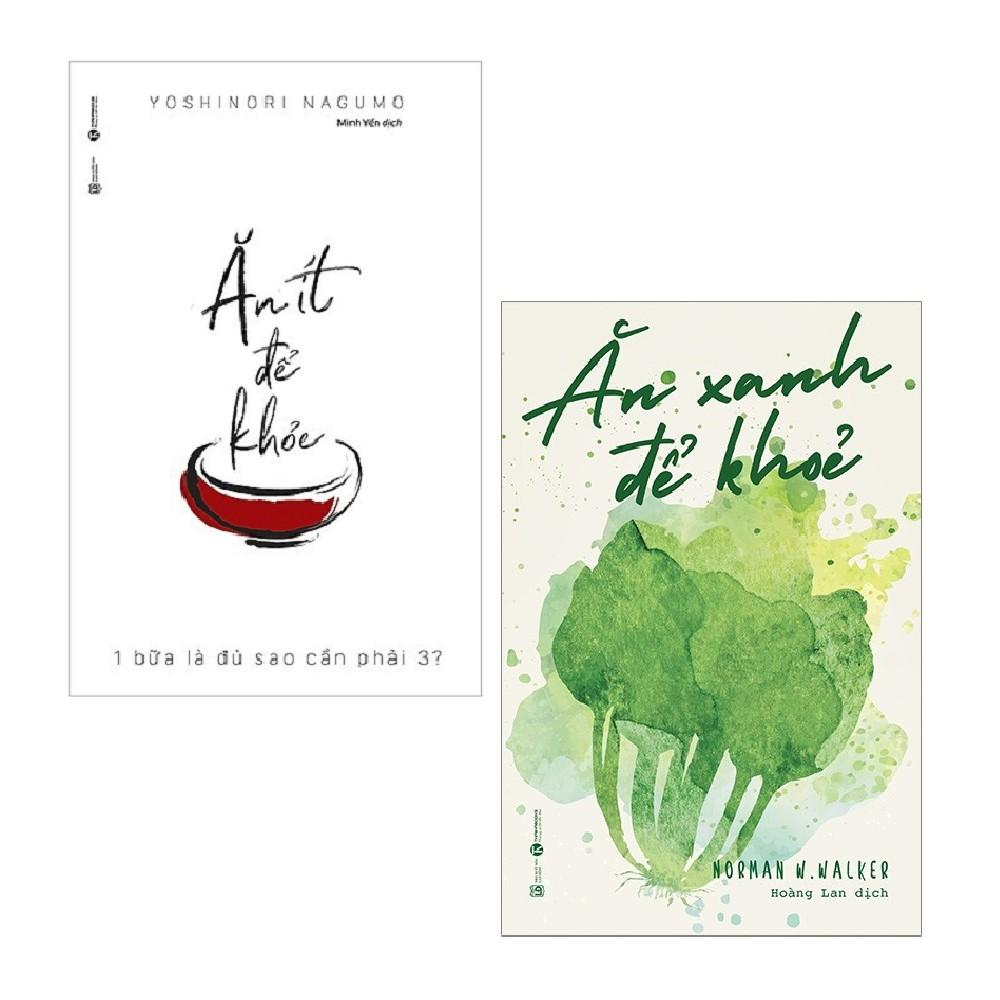 Sách - Combo: Ăn Ít Để Khỏe + Ăn Xanh Để Khỏe (2 cuốn)