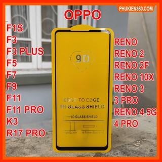 """Kính Cường Lực Oppo Full Màn 9D Oppo RENO 4,RENO 3,RENO 2F,F11 PRO,F1S,F3,F5,F7,F9,F11,K3,RENO,RENO 2,RENO 3 PRO [9D] giá chỉ còn <strong class=""""price"""">200.000.000đ</strong>"""
