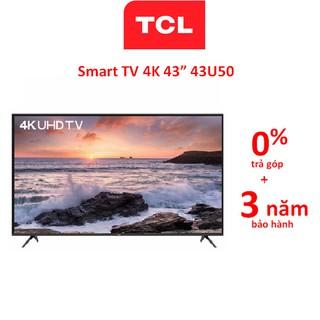 Smart Tivi TCL 4K 43 inch 43U50