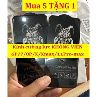 Kính Cường Lực Iphone 25D Không Viên 6/6S/6P/6SP/7P/8P/X/XS/Xr/XSMAX/11/11Pro/11ProMax