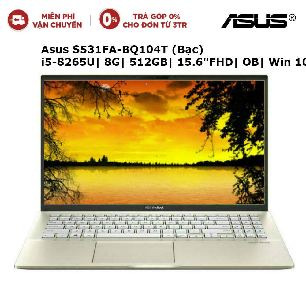 """Laptop Asus S531FA-BQ104T (Bạc) i5-8265U   8G   512GB   15.6""""FHD   Win 10"""