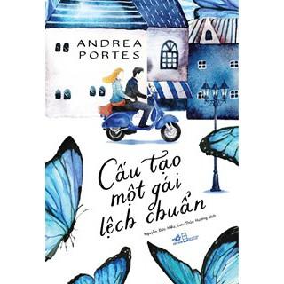 [Sách Thật] Cấu tạo một gái lệch chuẩn - Andrea Portes