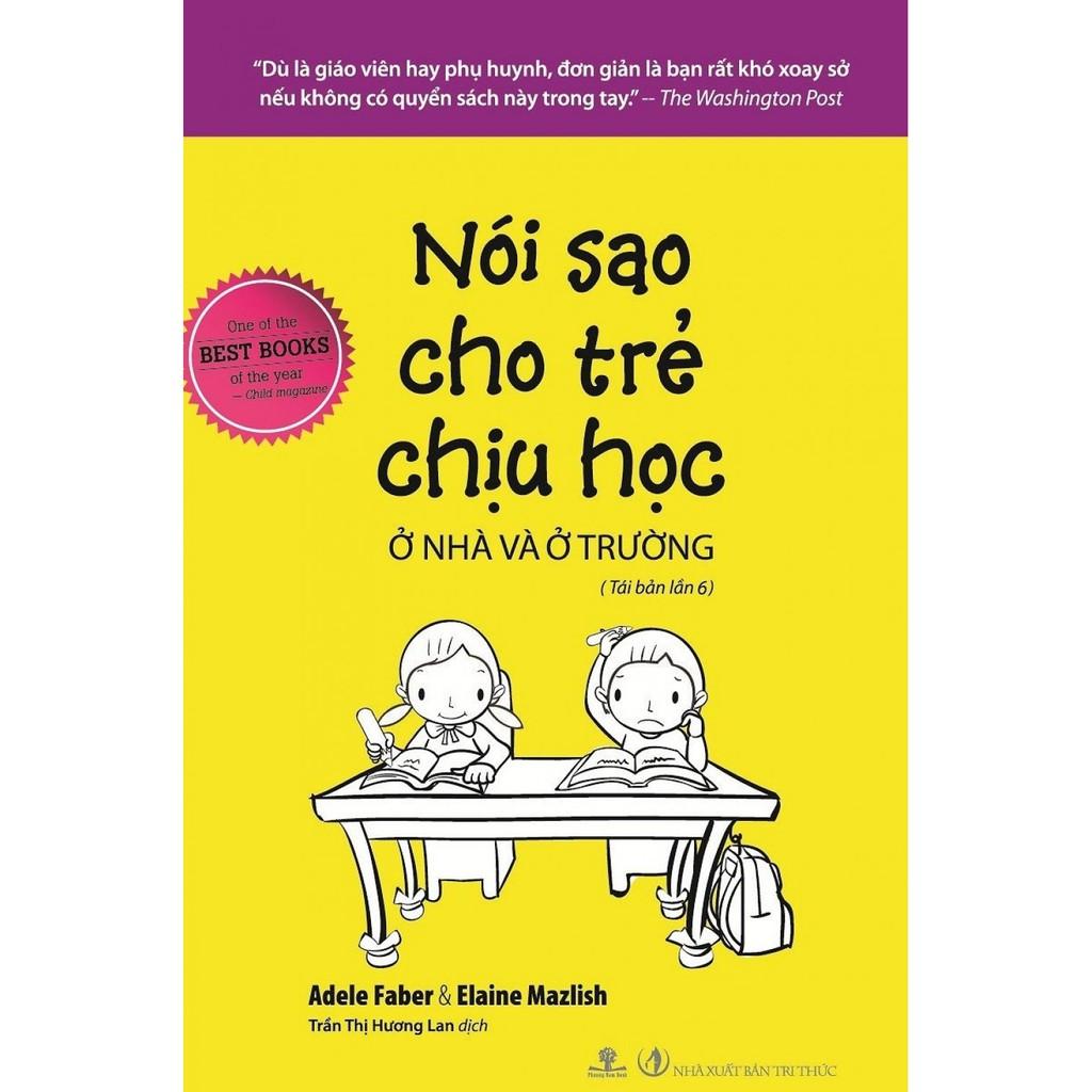 (Sách Thật) Nói Sao Cho Trẻ Chịu Học Ở Nhà Và Ở Trường - Elaine Mazlish, Adele Faber