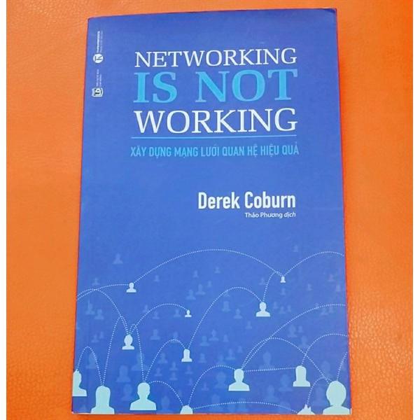 Xây Dựng Mạng Lưới Quan Hệ Hiệu Quả - Networking Is Not Working - 49K